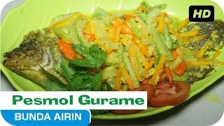Pesmol Ikan Gurame - Resep Masakan Indonesia Enak Bunda Airin