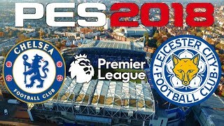PES 2018 - 2017-18 PREMIER LEAGUE - CHELSEA vs LEICESTER CITY