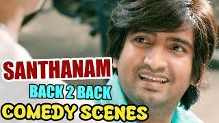 Santhanam Back 2 Back Latest Comedy Scenes..