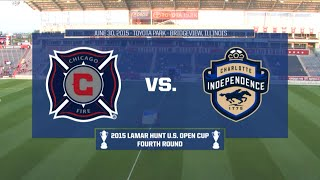 2015 Lamar Hunt U.S. Open Cup - Round of 16: Chicago Fire vs. Charlotte Independence