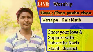 Choo yeshu choo by Karis Masih. After long time this video listen this.