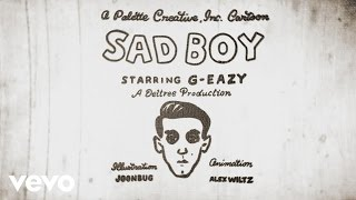 G-Eazy - Sad Boy (Lyric)