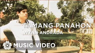 Tamang Panahon by Wynn Andrada (Official Music Video)
