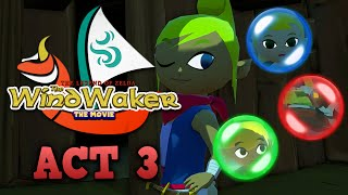 The Wind Waker: The Movie - Act 3 [English dub]