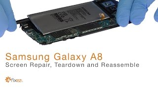 Samsung Galaxy A8 Screen Repair, Teardown and Reassemble - Fixez.com