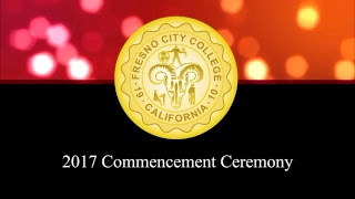 2017 Fresno City College Commencement Ceremony