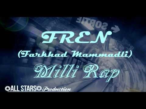 Xxx Mp4 Fren Farkhad — «Milli Rap» Audio 3gp Sex