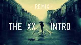 The XX - Intro (NAU Drum & Bass Remix)