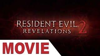 Resident Evil Revelations 2 All Cutscenes Movie - All 4 Episodes (1,2,3,4)