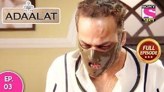 Adaalat - Full Episode 03 - 31st  January, 2018