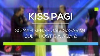 Soimah Kerap Jadi Sasaran Julit Host D'A Asia 2 - Kiss Pagi