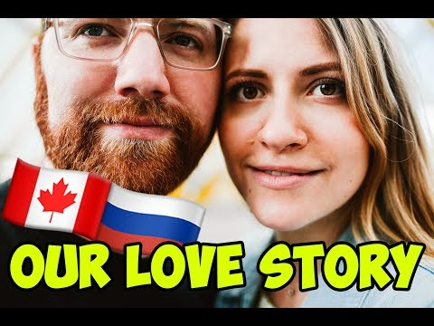 HOW WE MET. A CANADIAN RUSSIAN COUPLE.