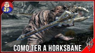 Guia Skyrim Como Ter a Horksbane (Skyrim Gameplay) Jogador Plays