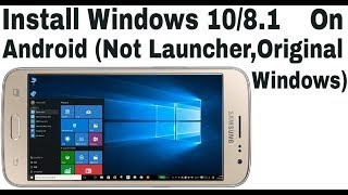 Install Original Windows 8.1 or 10 OS on your Android - No Root