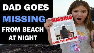 Going to the Beach at Night! We lost Dad! OMG!