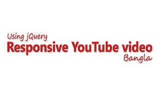 How to Create Responsive YouTube video with jQuery bangla tutorial