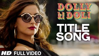'Dolly Ki Doli' FULL VIDEO Song | Sonam Kapoor | T-series