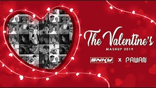 The Valentine's Mashup 2019 by DJ SNKY & PAWAN | 2019 Best Romantic Songs | Love Mashup