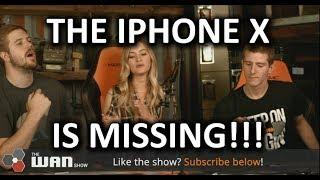iPHONE X MISSING, iJustine, GamersNexus, NCIXTechTips - WAN Show September 22, 2017