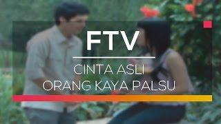 FTV SCTV  - Cinta Asli Orang Kaya Palsu