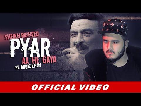 Sheikh Rasheed - Pyar Aa He Gaya ft. Arbaz Khan (Official Video) | Beyond Records