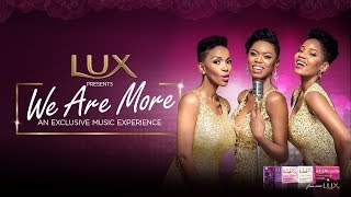 LUX presents We Are More featuring Lira, Nhlanhla Nciza & Moneoa