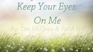 Keep Your Eyes On Me [Lyrics HD] Tim McGraw & Faith Hill
