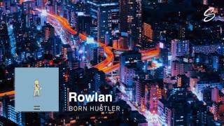 Rowlan - Born Hustler