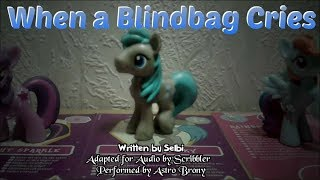 Pony Tales [MLP Fanfic Reading] When A Blind Bag Cries (sadfic)