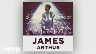 James Arthur  Get Down Audio
