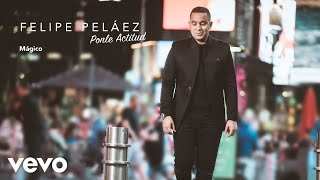Felipe Peláez - Mágico (Audio)
