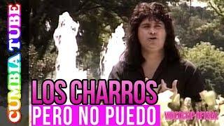 Los Charros -  Pero No Puedo |  Video Oficial Cumbia Tube