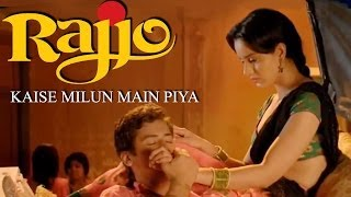 Rajjo - Kaise Milun Main Piya (Full Song) HD | Kangana Ranaut, Paras Arora