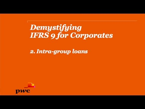 Demystifying IFRS 9 for Corporates 2. Intra-group loans