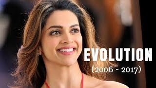 Deepika Padukone Evolution | (2006 - 2017)