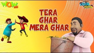 Tera Ghar Mera Ghar - Chacha Bhatija - 3D Animation Cartoon for Kids| As on Hungama TV