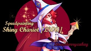 Shiny Chariot (Little witch Academia) Speedpainting [Easy Paint Tool SAI]