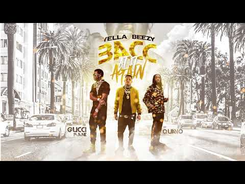 Yella Beezy Quavo & Gucci Mane Bacc at it Again Official Audio