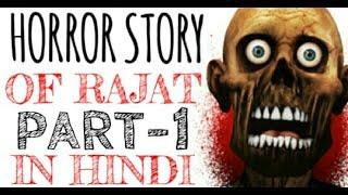 Horror Story of Rajat in Hindi    Part-1    Horror video    Horryone   