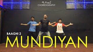Mundiyan   Baaghi 2   Kiran J   DancePeople Studios
