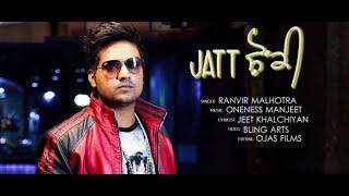 Jatt Shonki   Ranvir (RV)   Official Video Song