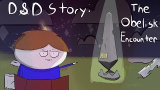 D&D Story: The Obelisk Encounter