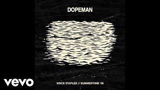 Vince Staples - Dopeman (Audio) ft. Joey Fatts, Kilo Kish