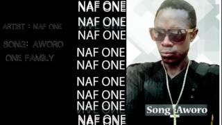 Naf One -  Aworo | Picture Video |