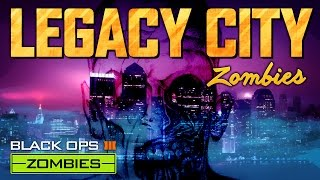 Legacy City (Call of Duty Black Ops 3 Zombies)