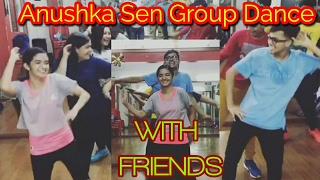 Anushka Sen Group Dance with Her Friends    Must Watch