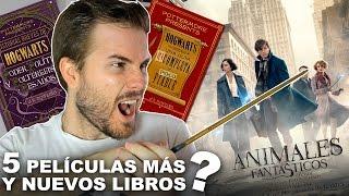 5 PELÍCULAS DE ANIMALES FANTÁSTICOS Y NUEVOS LIBROS DE HARRY POTTER | Javier Ruescas