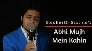 Abhi Mujh Mein Kahin - Siddharth Slathia (Cover) | Tribute to Sonu Nigam