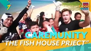 Caremunity: The Fish House Project | Feel Good Show 2018