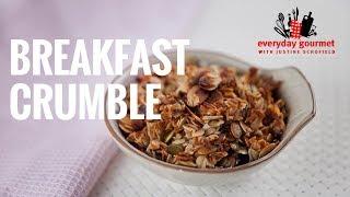 Breakfast Crumble | Everyday Gourmet S7 E80